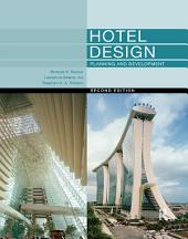 Hotel Design, Planning and Development: Edition 2
