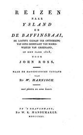 Reizen naar Ysland en de Baffinsbaai, de laatste gedaan ter ontdekking eener doorvaart ten noordwesten van Groenland in den jare 1818
