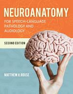 Neuroanatomy for Speech-Language Pathology and Audiology