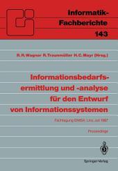 Informationsbedarfsermittlung und -analyse für den Entwurf von Informationssystemen: Fachtagung EMISA, Linz, 2. und 3. Juli 1987. Proceedings