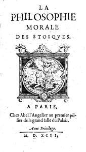 La philosophie morale des stoiques [par G. Du Vair]