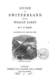 Guide to Switzerland and the Italian Lakes
