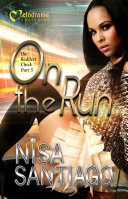 On The Run: The Baddest Chick Part 5 by Nisa Santiago