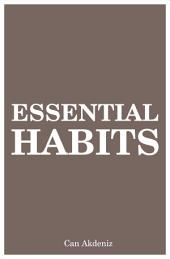 Essential Habits: 21 Life Changes That Can Make You Creative, Self-Confident and Charismatic