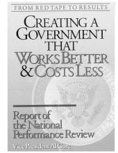 From Red Tape to Results: Creating a Government that Works Better & Costs Less : Executive Summary : the Report of the National Performance Review