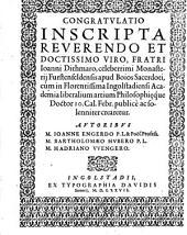 Congratulatio Inscripta Reverendo Et Doctissimo Viro, Fratri Ioanni Dithmaro, celeberrimi Monasterij Furstenfeldensis apud Boios Sacerdoti ...