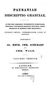 Descriptio Graeciae: ad codd. mss. parisinorum, vindobonensium, florentionorum, romanorum, lugdunensium, mosquensis, monacensis, veneti, neapolitani et editionum fidem recensuerunt, Volume 3