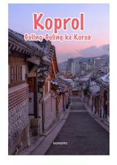 Koprol Guling-Guling ke Korea: Panduan Praktis Liburan ke Korea Selatan Secara Mandiri