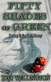 Fifty Shades of Green: Doing It for the Money