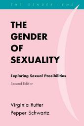 The Gender of Sexuality: Exploring Sexual Possibilities, Edition 2
