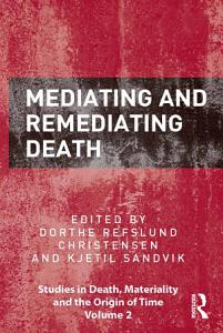 Mediating and Remediating Death Book