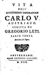 Vita dell' invittissimo imperadore Carlo V.: Austriaco, Parte 3