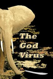 The God Virus: An Evolutionary Tale
