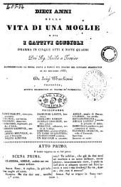 Dieci anni della vita di una moglie, o sia i cattivi consigli dramma in cinque atti e nove quadri dei sig. Scribe e Ferrier