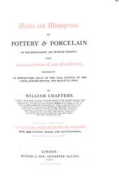Marks and Monograms on Pottery and Porcelain of the Renaissance and Modern Periods: With Historical Notices of Each Manufactory ; Preceded by an Introductory Essay of the Vasa Fictilia of England, of the Romano-British and Mediaeval Eras