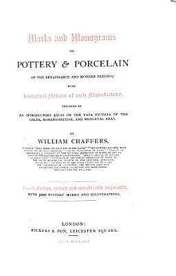 Marks and Monograms on Pottery and Porcelain of the Renaissance and Modern Periods