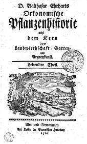D. Balthasar Erharts Oekonomische Pflanzenhistorie nebst dem Kern der Landwirtschaft- Garten- und Arzneykunst: Zehender Theil, Band 10