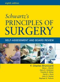 Schwartz  Principles of Surgery  Self Assessment and Board Review  Eighth Edition PDF