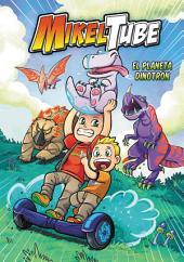 El planeta Dinodrón (MikelTube 1)