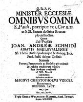 Minister Ecclesiæ omnibus omnia S. Pauli, præcipue ex 1 Cor. ix. 22. Præs. J. A. Schmidio