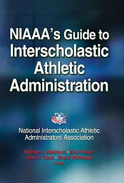 NIAAA s Guide to Interscholastic Athletic Administration PDF