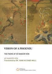 Vision of a Phoenix: the poems of Hŏ Nansŏr hŏn