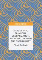 A Study into Financial Globalization  Economic Growth and  In Equality PDF
