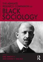 The Ashgate Research Companion to Black Sociology PDF