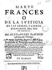 Marte frances o de la ivsticia de las armas y confederaciones del Rey de Francia