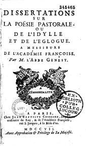 Dissertations sur la poésie pastorale, ou de l'Idylle et de l'églogue,... par M. l'abbé Genest