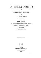 La scuola positiva di diritto criminale: prelezione al corso di diritto e procedura penale nella r. università di Siena pronunciata il 18 novembre 1882