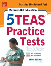 McGraw-Hill Education 5 TEAS Practice Tests, Third Edition: Edition 3