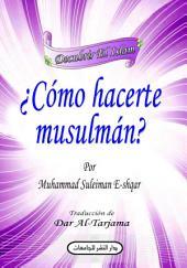Cómo hacerte musulmán?