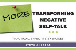 More Transforming Negative Self Talk  Practical  Effective Exercises