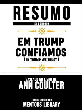 Resumo Estendido  Em Trump Confiamos  In Trump We Trust  PDF