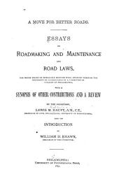 A Move for Better Roads: Essays on Roadmaking and Maintenance and Road Laws, for which Prizes Or Honorable Mention Were Awarded Through the University of Pennsylvania