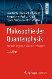 Philosophie der Quantenphysik: Zentrale Begriffe, Probleme, Positionen, Ausgabe 2