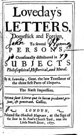Loveday's Letters, domestick and foreign ... The sixth impression. [The editor's preface signed: Antho. Loveday.]