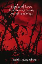 Shades of Love: Evolutionary Poems, Prose & Ponderings
