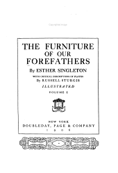 The Furniture of Our Forefathers: Volume 1