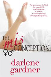 The Misconception: A Romantic Comedy