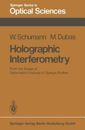 Holographic Interferometry: From the Scope of Deformation Analysis of Opaque Bodies