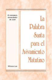 La Palabra Santa para el Avivamiento Matutino - El Ministerio Remendador de Juan