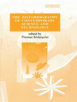 The Historiography of Contemporary Science and Technology