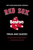 Test Your Knowledge Through Boston Red Sox Trivia and Quizzes