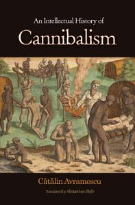 An Intellectual History of Cannibalism Book