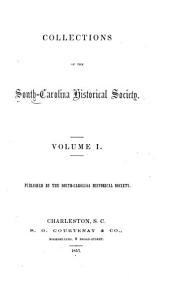 Collections of the South Carolina Historical Society: Volume 1