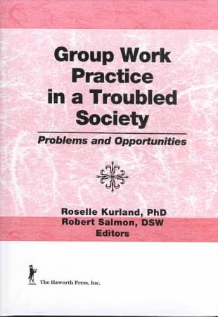Group Work Practice in a Troubled Society PDF