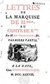 Lettres de la marquise de M*** au comte de R***. Par M. de Crebillon fils...