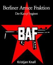 Berliner Armee Fraktion: Der Kampf beginnt
